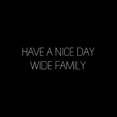 Have A Nice Day Wide Font Family - 1 User