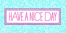 Have A Nice Day_001.jpg