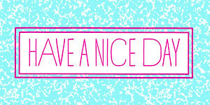Have A Nice Day Font