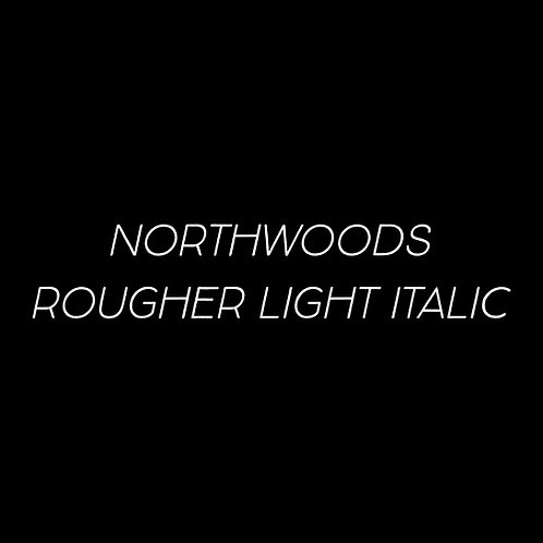 Northwoods Rougher Light Italic Font - 1 User