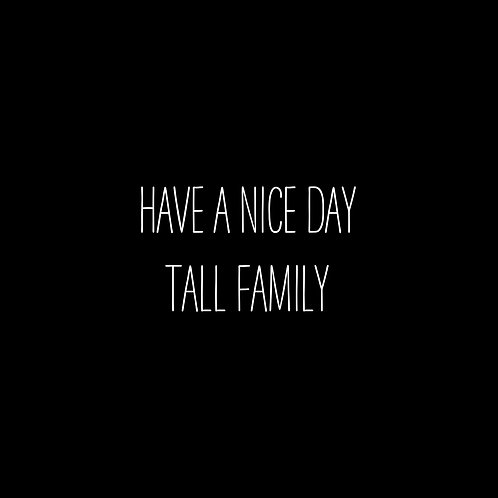 Have A Nice Day Tall Font Family - 1 User