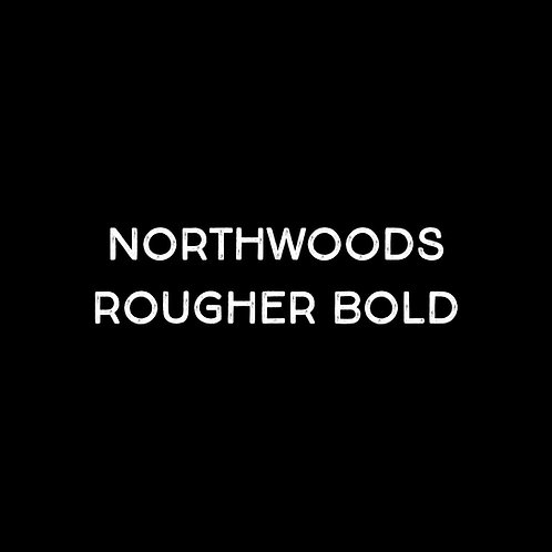Northwoods Rougher Bold Font - 1 User
