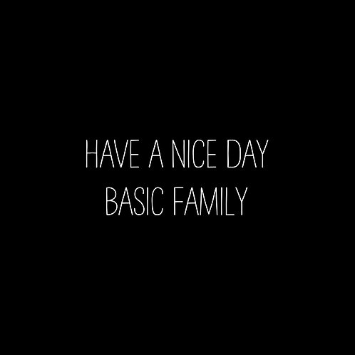 Have A Nice Day Basic Font Family - 1 User
