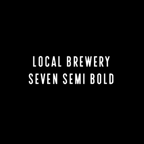 LOCAL BREWERY   SEVEN SEMI BOLD FONT
