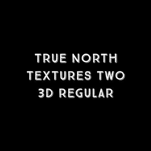 True North Textures Two 3D Font - 1 User