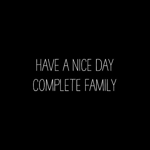 Have A Nice Day Complete Font Family - 1 User