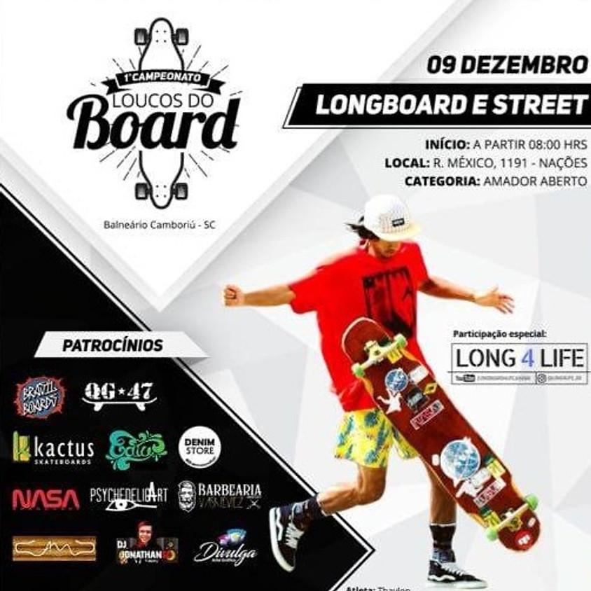 Primeiro Campeonato Loucos do Board - Longboard e Street