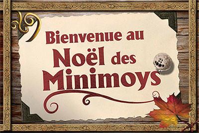 """Pancarte où il est inscrit """"Bienvenue au Noël des Minimoys"""""""