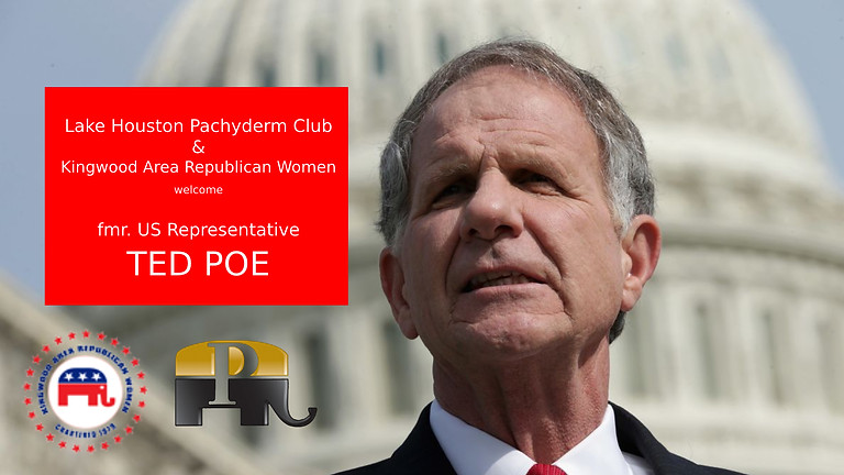 ret. US Rep Ted Poe w/ KARW