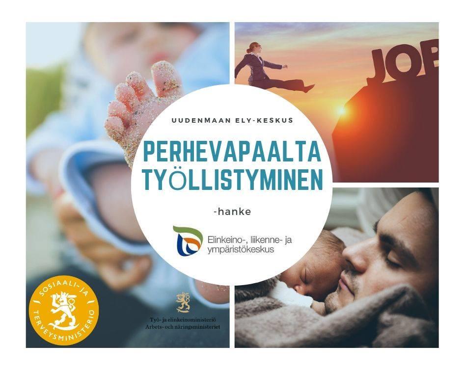 """""""Perhevapaalta työllistyminen -hanke"""" -teksti ja ELY-keskuksen logo valkealla ympyräpohjalla vauvan jalasta, rotkon yli kurottavasta naisesta sekä miehestä ja vauvasta koostuvan kuvakollaasin päällä."""