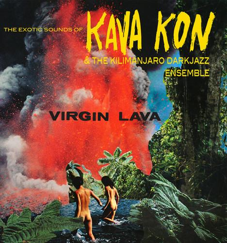 "Kava Kon & The Kilimanjaro Darkjazz Ensemble, ""Virgin Lava"""