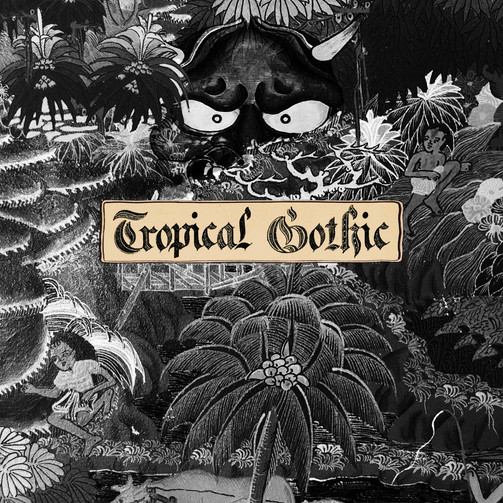 "Mike Cooper, ""Tropical Gothic"""