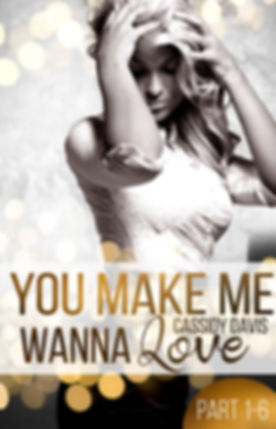 You make me wanna love 1.jpg