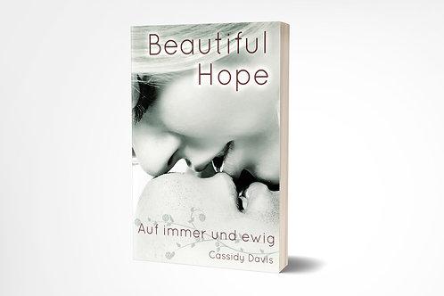BEAUTIFUL HOPE ~ Auf immer und ewig