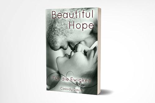 BEAUTIFUL HOPE ~ Für die Ewigkeit
