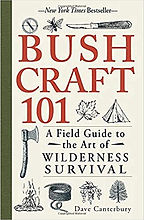 Bushcraft 101 - A Field Guide to the Art