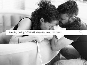 Birthing during COVID-19 - what you need to know…