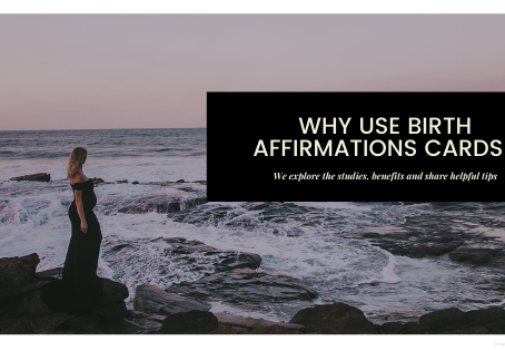 Why use Birth Affirmations to prepare for your labour?