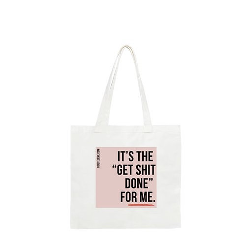 """Get Shit Done."" Bag"