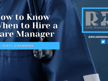 How to Know When to Hire a Care Manager