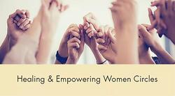 Healing and Empowering Women Circles