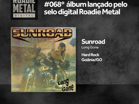 """Sunroad: libera álbum """"Long Gone"""" (2009) em todas as plataformas digitais pelo selo da Roadie Metal"""