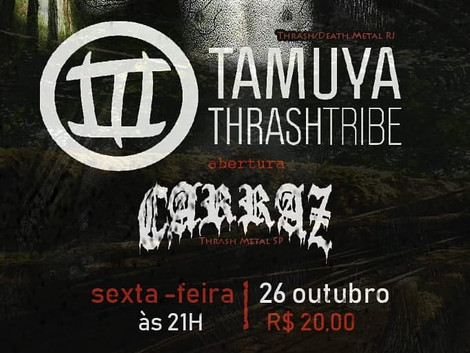 Espaço Som recebe as bandas Tamuya Thrash Tribe e Carraz