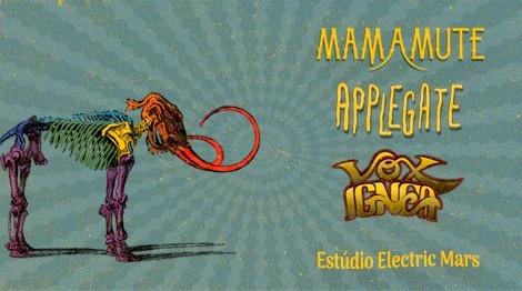 Aniversário da Mamamute com Applegate e Vox Ignea no Electric Mars