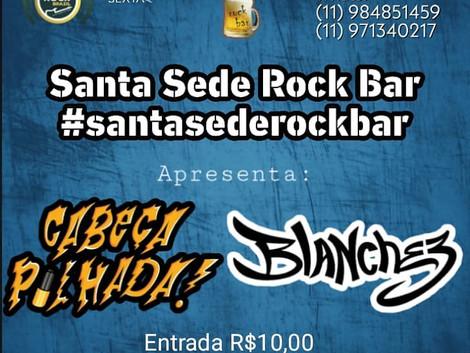 Santa Sede Rock Bar recebe show das bandas Cabeça Pilhada e Blanchez