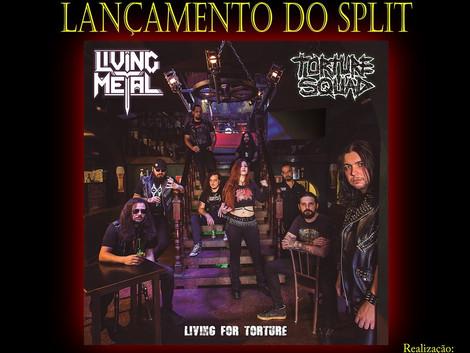 Lançamento do Split Torture Squad e Living Metal no Espaço Som