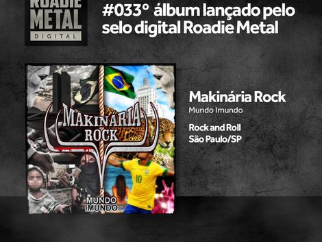 """Makinária Rock: Lança seu álbum """"Mundo Imundo"""" digitalmente pelo selo Roadie Metal"""
