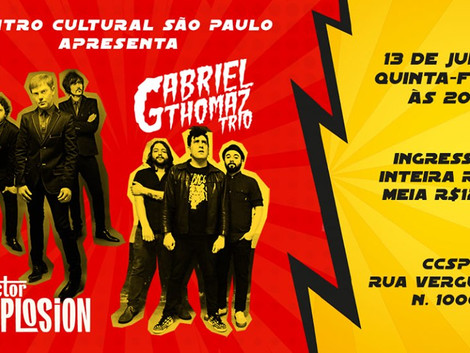 Doctor Explosion e Gabriel Thomaz Trio no CCSP