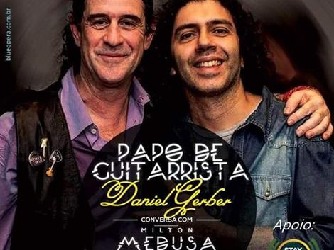 """""""Papo de Guitarrista"""": Milton Medusa estará com Daniel Gerber (Power Blues)"""