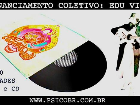 Psico BR Discos cria crowdfunding para lançar  disco de Edu Viola