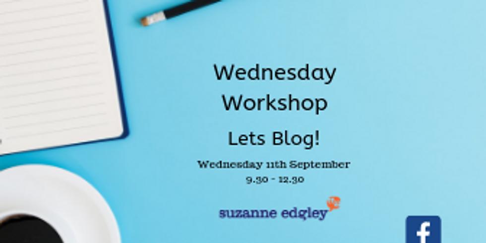 Wednesday Workshop - Let's Blog