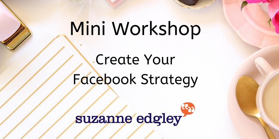 Mini Workshop - Facebook Strategy