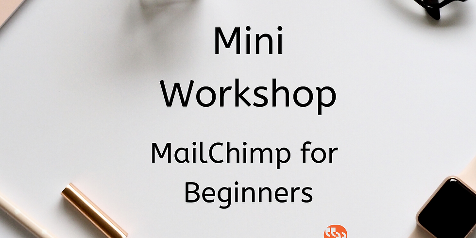 Mini Workshop - Beginners Guide to MailChimp