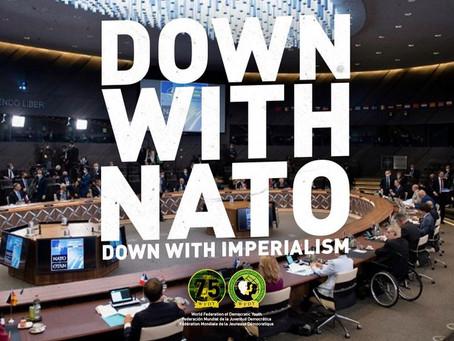 WFDY à l'occasion du sommet de l'OTAN : à bas l'OTAN, à bas l'impérialisme
