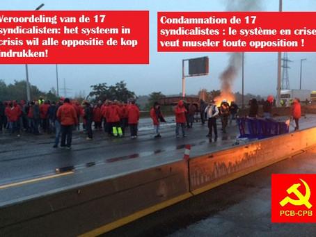 Condamnation des 17 syndicalistes / Veroordeling van de 17 syndicalisten