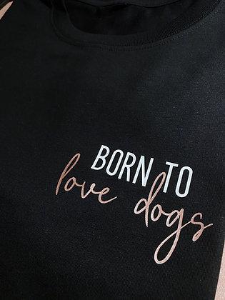 """Shirt """"Born to"""""""