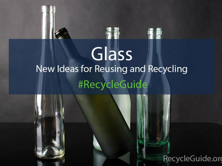 New Ideas for Reusing and Recycling Glass