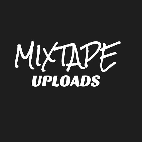 Mixtape Uploads