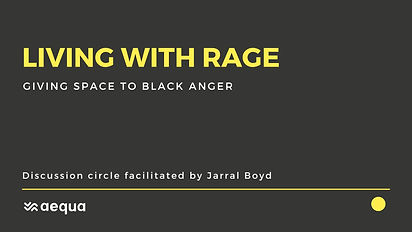 Living with rage - giving space to Black anger
