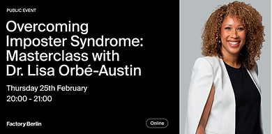 Overcoming Imposter Syndrome: Masterclass with Dr. Lisa Orbé-Austin
