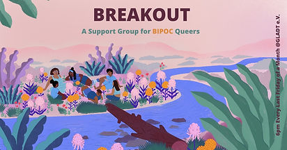 Break Out: A Support group for BIPOC queers