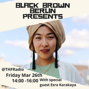 Black Brown Berlin Presents Interview w/ Esra Karakaya