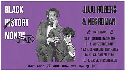 "JuJu Rogers & Negroman - ""Black History Month"" Tour   Berlin"