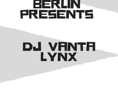 Black Brown Berlin Presents...DJ Vanta Lynx