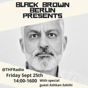 Black Brown Berlin Presents Interview w/ Ashkan Sahihi