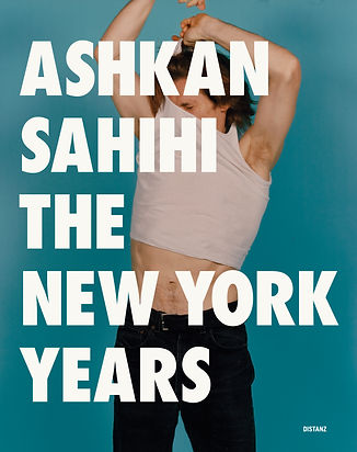 Ashkan Sahihi THE NEW YORK YEARS